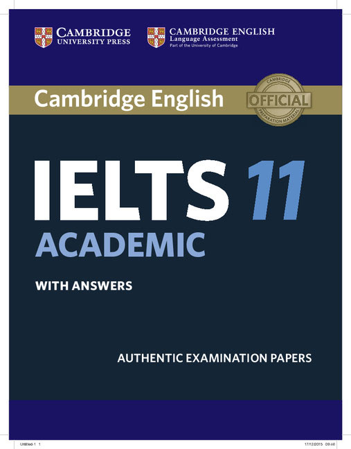 Cambridge IELTS 11 Academic Student's Book with Answers the official cambridge guide to ielts student s book with answers dvd rom