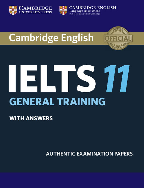 Cambridge IELTS 11: General Training: Student's Book with Answers complete ielts bands 6 5 7 5 student s book with answers cd rom