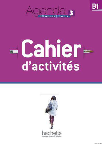 Agenda 3: Cahier d'Activités: В1 (+ CD Audio) agenda 3 cahier d activités в1 cd audio