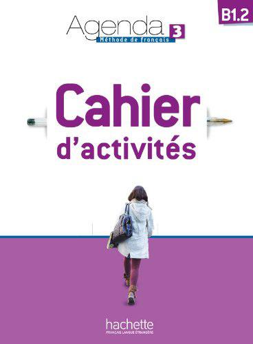 Agenda 3: Cahier d'Activités: B1.2 (+ CD Audio) agenda 3 cahier d activités в1 cd audio