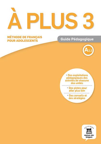 A Plus 3: Guide pedagogique: А2.2 echo junior guide pedagogique