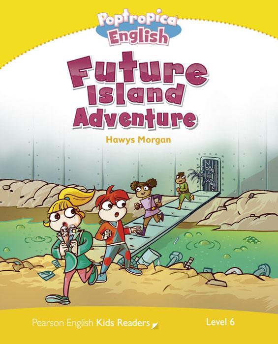 Poptropica English: Future Island Adventure: Level 6