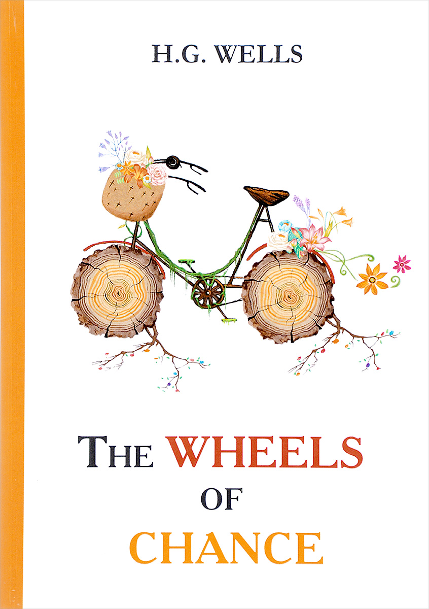 H. G. Wells The Wheels of Chance