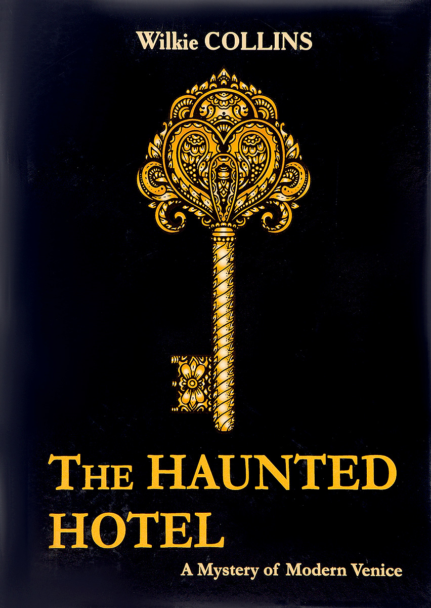 Wilkie Collins The Haunted Hotel: A Mystery of Modern Venice