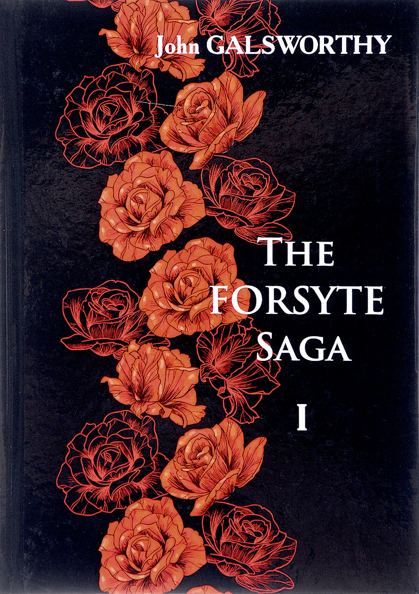 John Galsworthy The Forsyte Saga. Volume 1