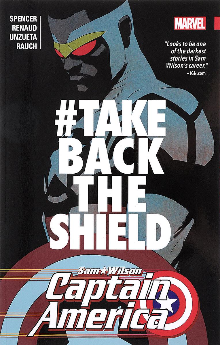 Captain America: Sam Wilson: Volume 4: #TakeBackTheShield sam rogers sam rogers happiness manifesto