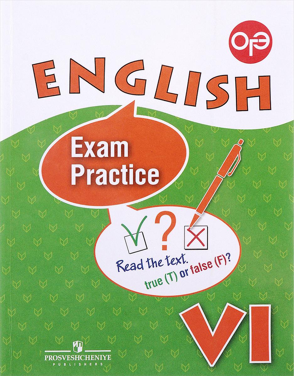 О. В. Афанасьева, И. В. Михеева, К. М. Баранова, И. В. Пушинина English: VI: Exam Practice / Английский язык. 6 класс. Тренировочные упражнения для подготовки к ОГЭ