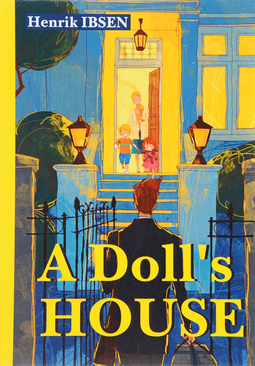HEnrik Ibsen A Doll's House цена