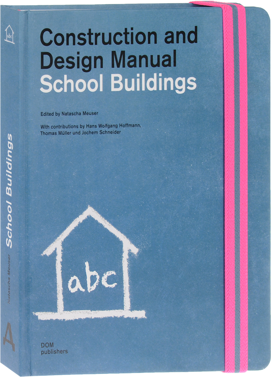School Buildings: Construction and Design Manual school buildings construction and design manual