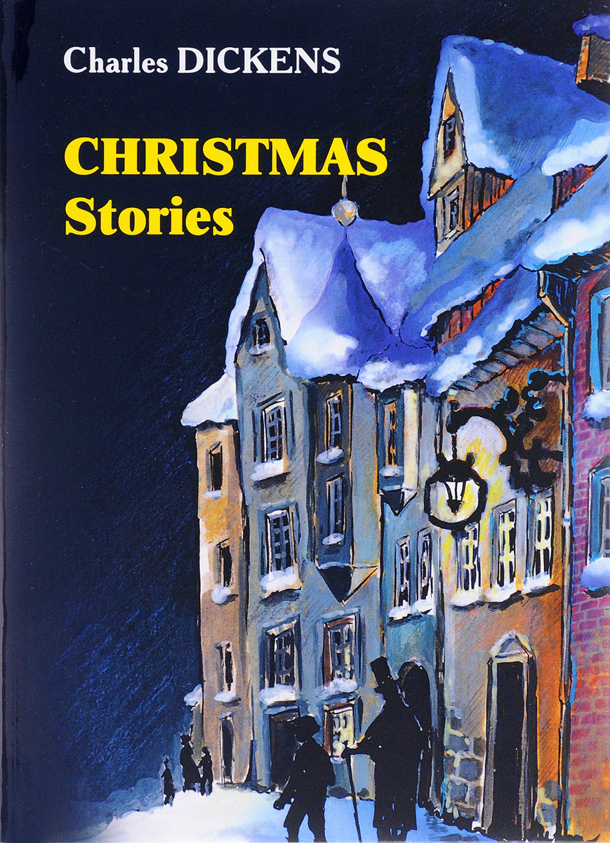 Charles Dickens Christmas Stories dickens c christmas stories рождественские истории на англ яз