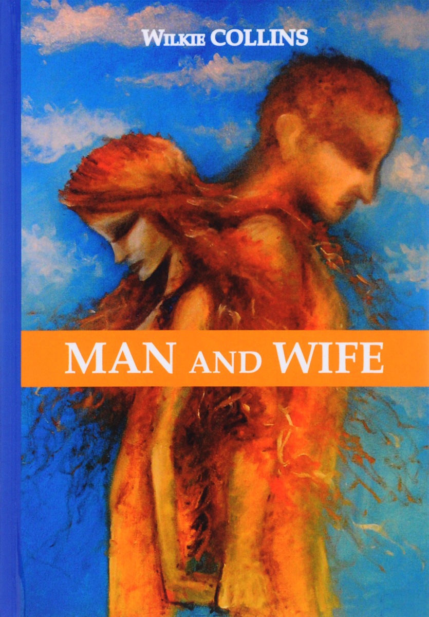 Wilkie Collins Man and Wife / Муж и жена