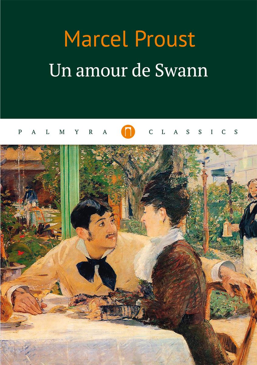 Proust M. Un amour de Swann alfred assollant aventures merveilleuses mais authentiques du capitaine corcoran deuxieme partie