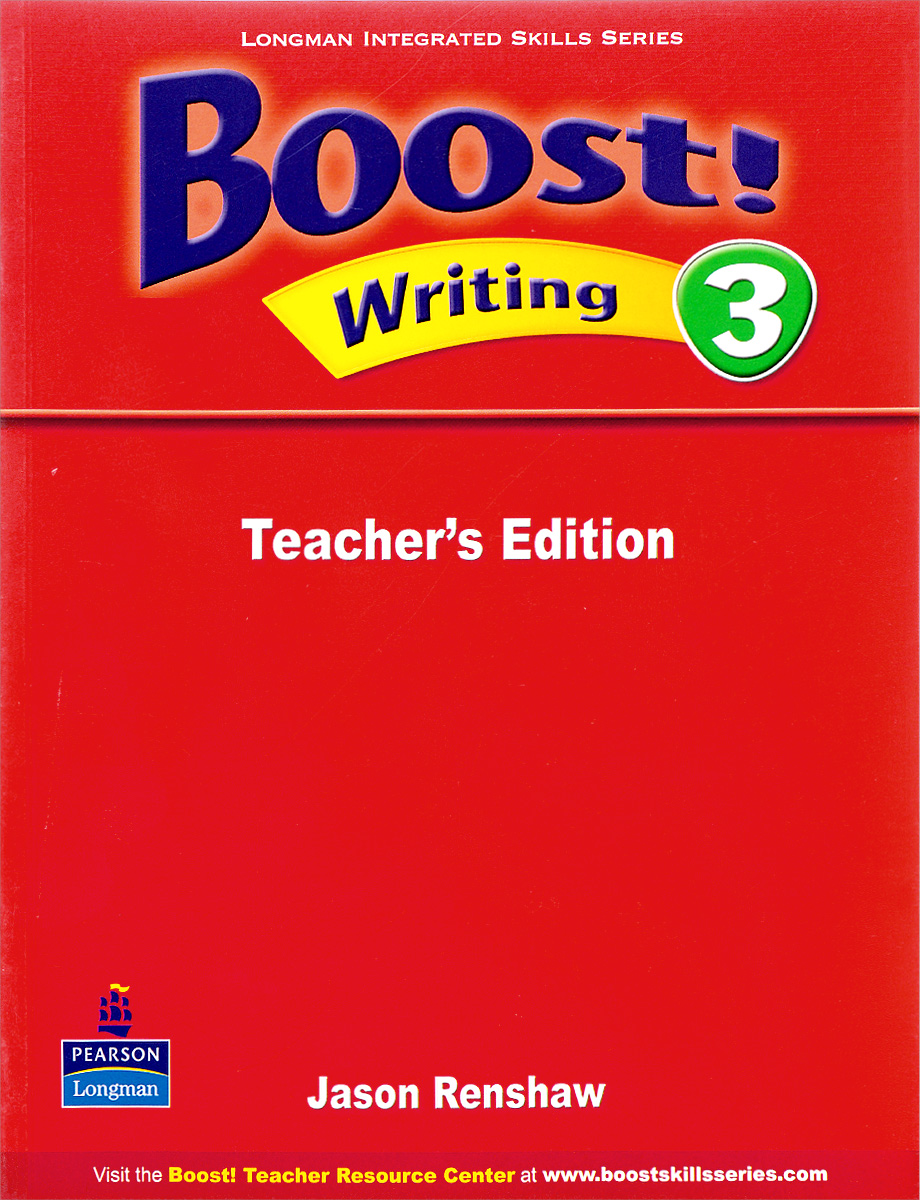 Boost! Level 3: Writing Teacher's Edition reese t moore f skills first the false smile level 3 teacher s book