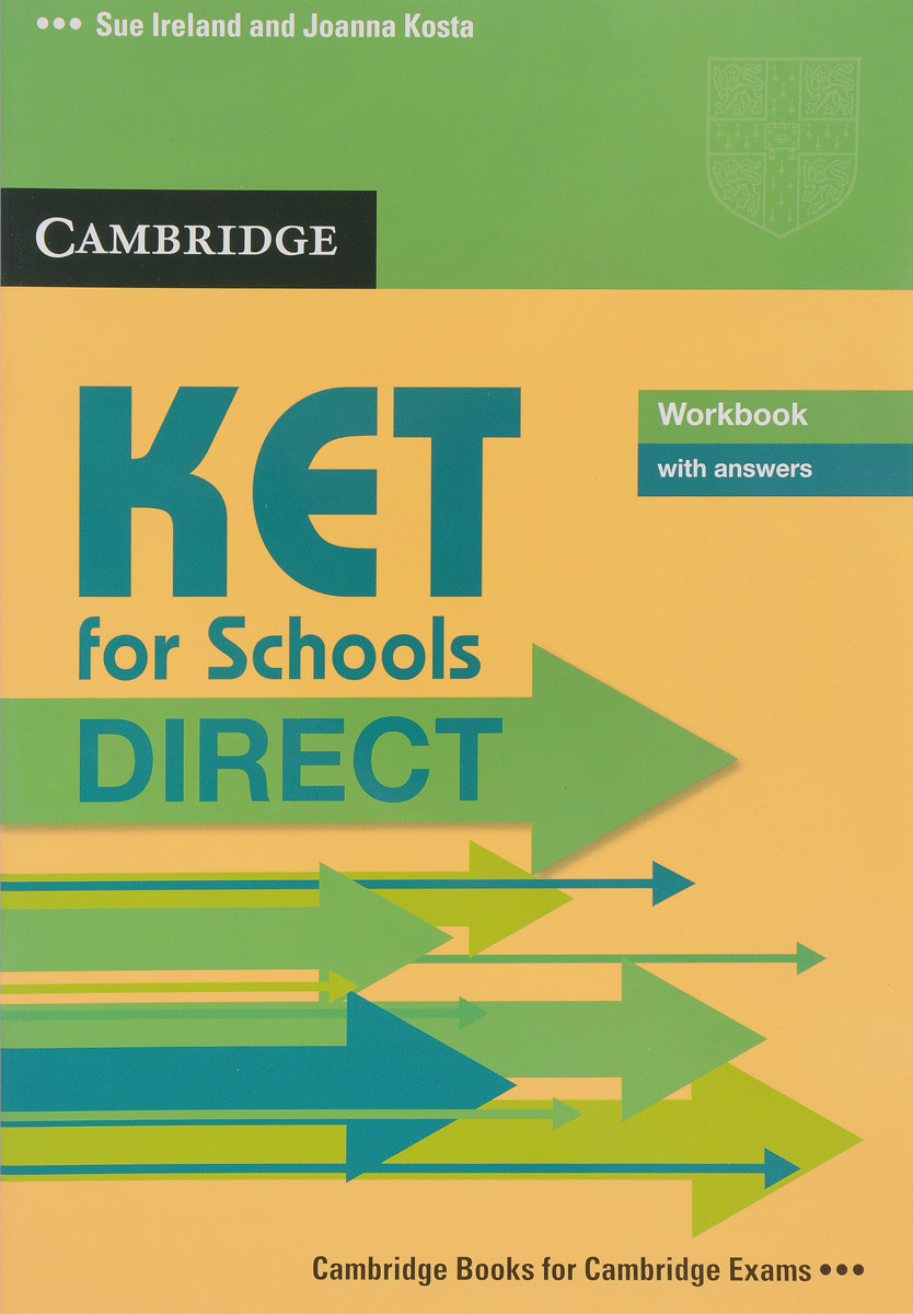 KET for Schools Direct: Workbook with Answers ket for schools trainer six practice tests with answers and teacher s notes 2 cd