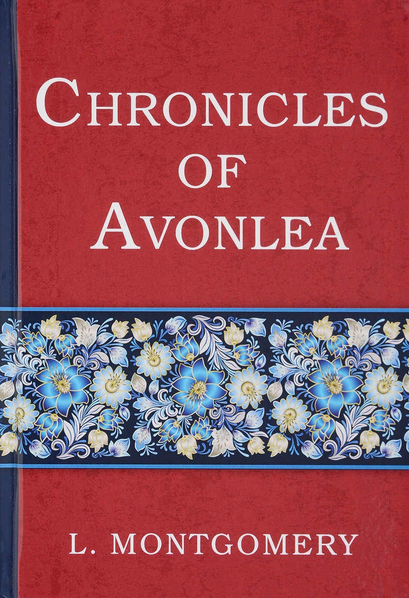 Lucy Montgomery Chronicles of Avonlea lucy montgomery chronicles of avonlea