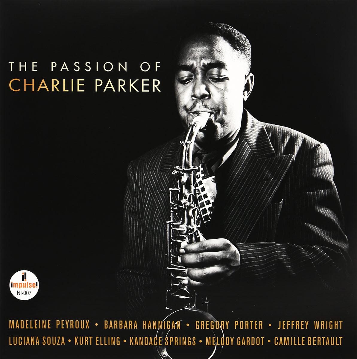 Чарли Паркер Charlie Parker. Passion Of Charlie Parker (2 LP) эван паркер electro acoustic ensemble evan parker electro acoustic ensemble the eleventh hour