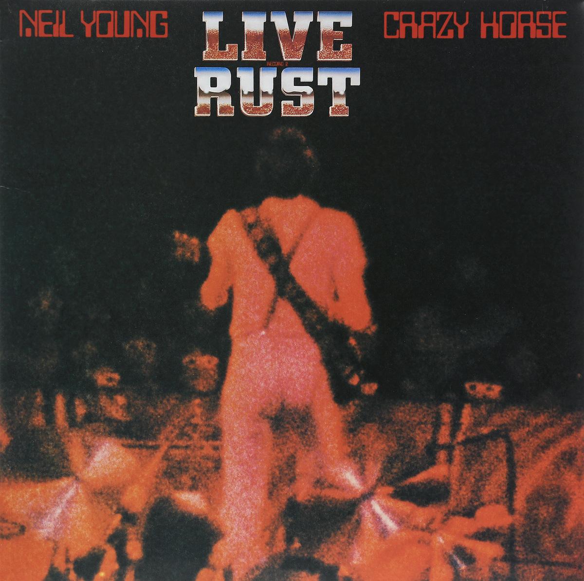 Нил Янг Neil Young & Crazy Horse. Live Rust (2 LP)