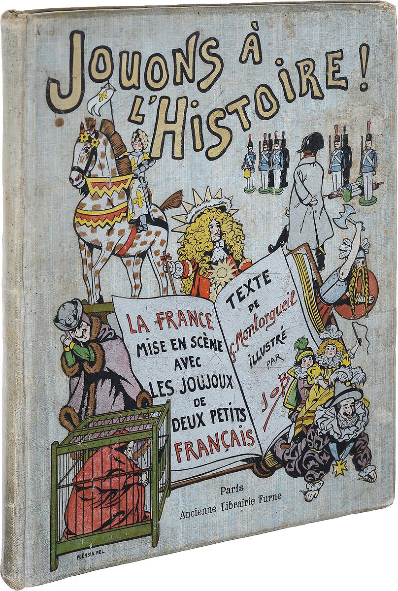 Jouons a l'histoire! La France mise en scene avec les Joujoux de deux petits francais