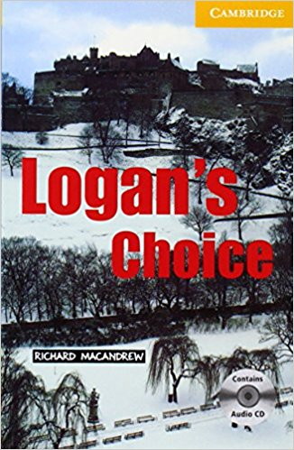 Logan's Choice: Level 2: Elementary: Lower Intermediate Book (with Audio CD) logan s choice level 2 elementary lower intermediate book with audio cd