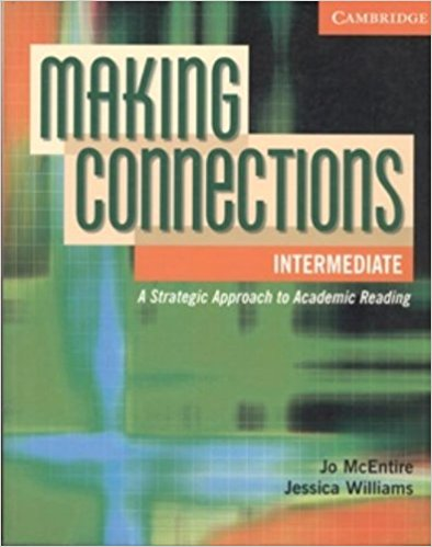 Making Connections: Intermediate: Student's Book in context steps to academic reading developing academic reading skills