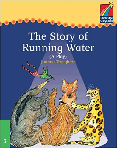 Cambridge Plays: The Story of Running Water ELT Edition (Cambridge Storybooks) cambridge plays the pyjama party elt edition cambridge storybooks