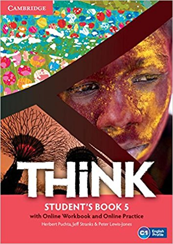 Think 5: Student's Book with Online Workbook and Online Practice think 5 student s book with online workbook and online practice