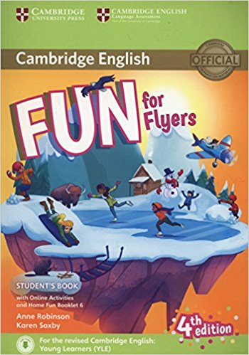 Cambridge English: Fun for Flyers: Student's Book with Online Activities, with Home Fun Booklet cambridge plays the pyjama party elt edition cambridge storybooks