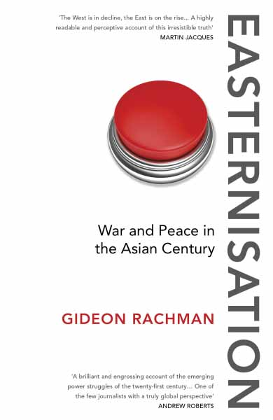 Easternisation: War and Peace in the Asian Century easternisation war