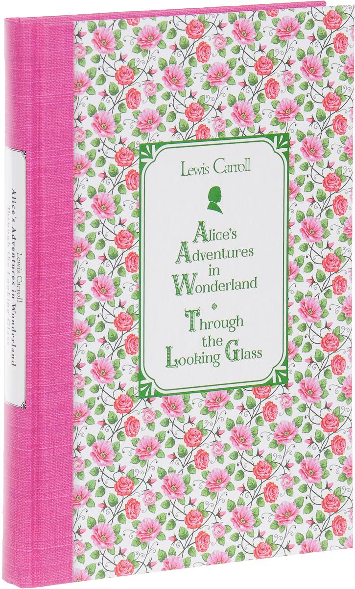 Льюис Кэрролл Алиса в Стране чудес. Алиса в Зазеркалье / Alice's Adventures in Wonderland. Through the Looking Glass дьюис кэрролл алиса в стране чудес и в зазеркалье в скульптурах и рисунках николая ватагина альбом