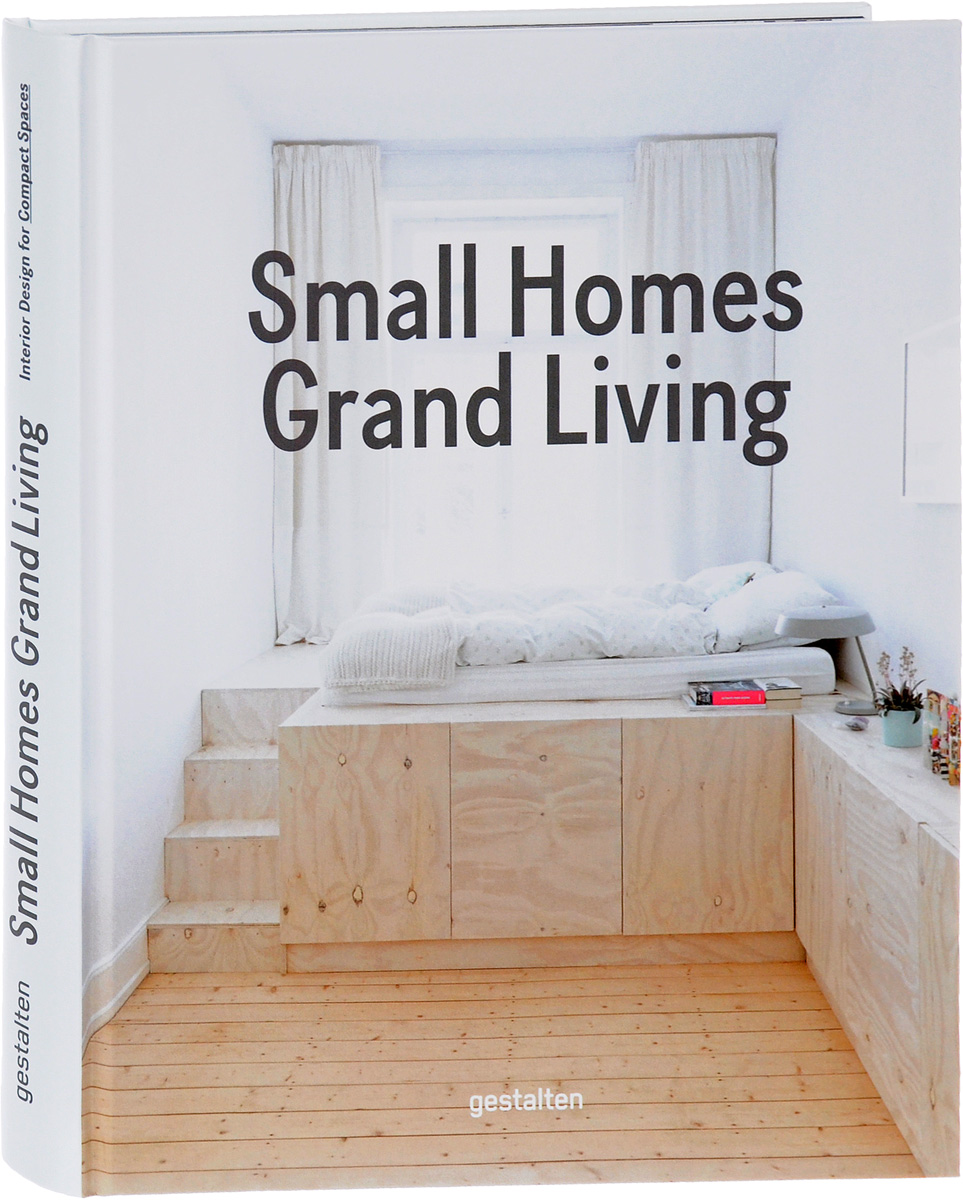 Small Homes, Grand Living: Interior Design for Compact Spaces creating home design for living