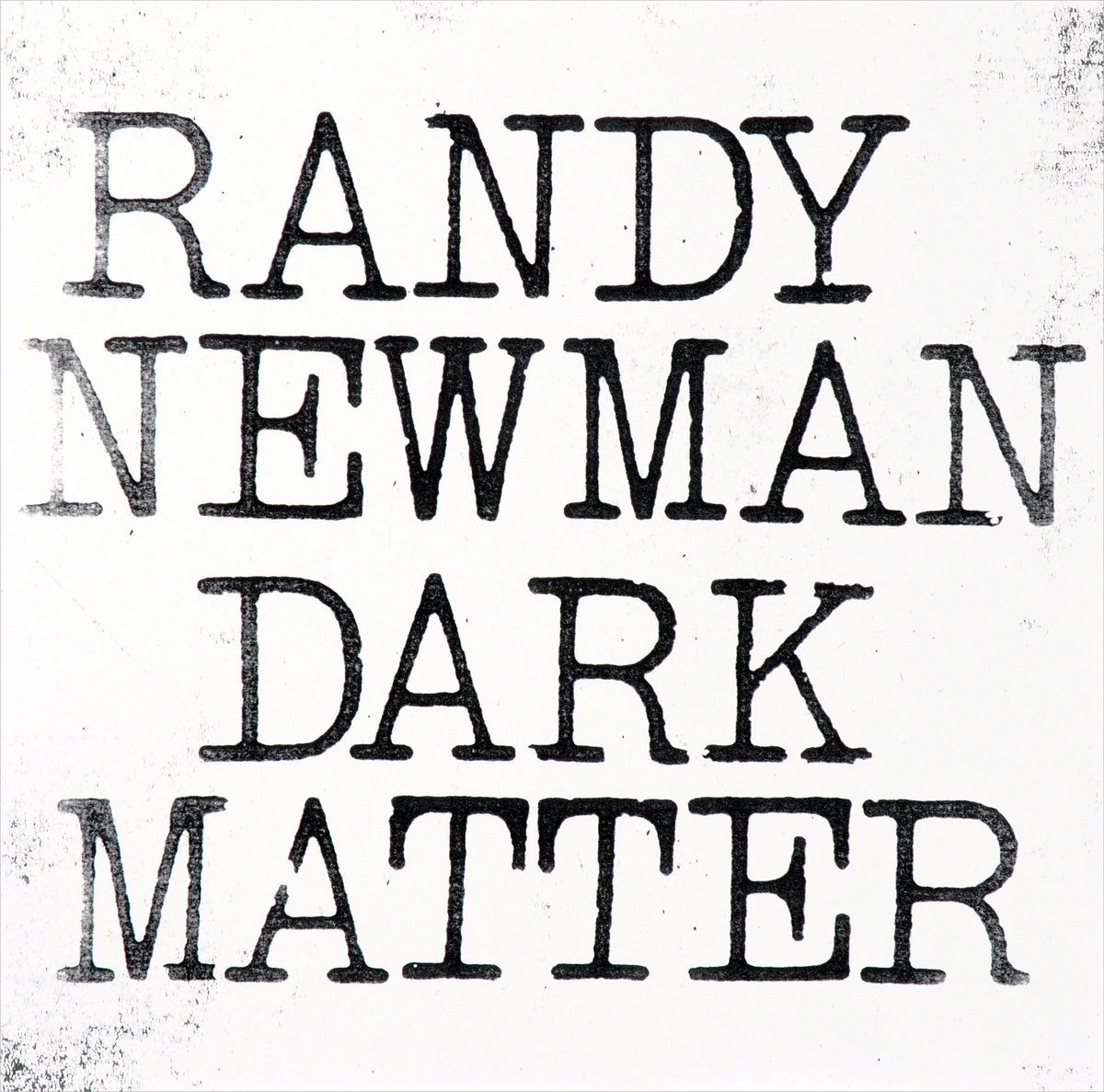 Рэнди Ньюмен Randy Newman. Dark Matter (LP) randy newman randy newman the randy newman songbook 4 lp