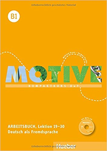 Motive: Arbeitsbuch B1: Lektion 19-30 (+ CD)