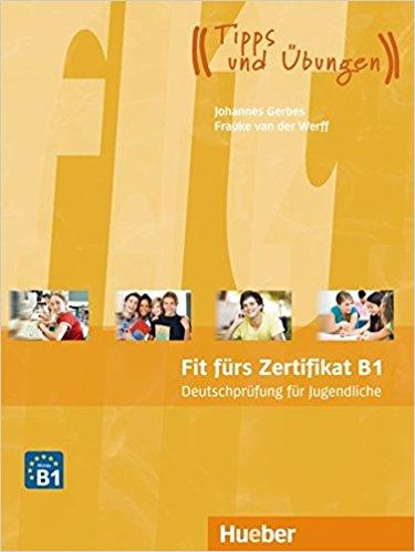 Fit furs Zertifikat B1: Deutschprufung fur Jugendliche: Lehrbuch fit furs goethe zertifikat a2 fit in deutsch lehrbuch mit cd