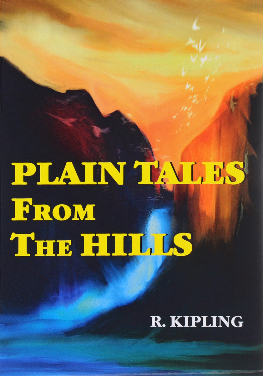 R. Kipling Plain Tales from the Hills редьярд киплинг plain tales from the hills