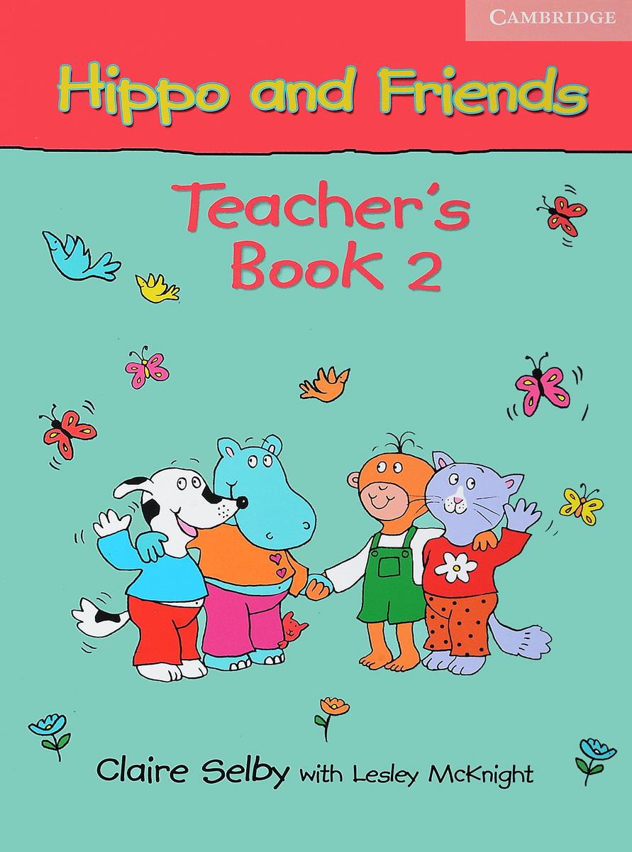 Hippo and Friends: Teacher's Book 2