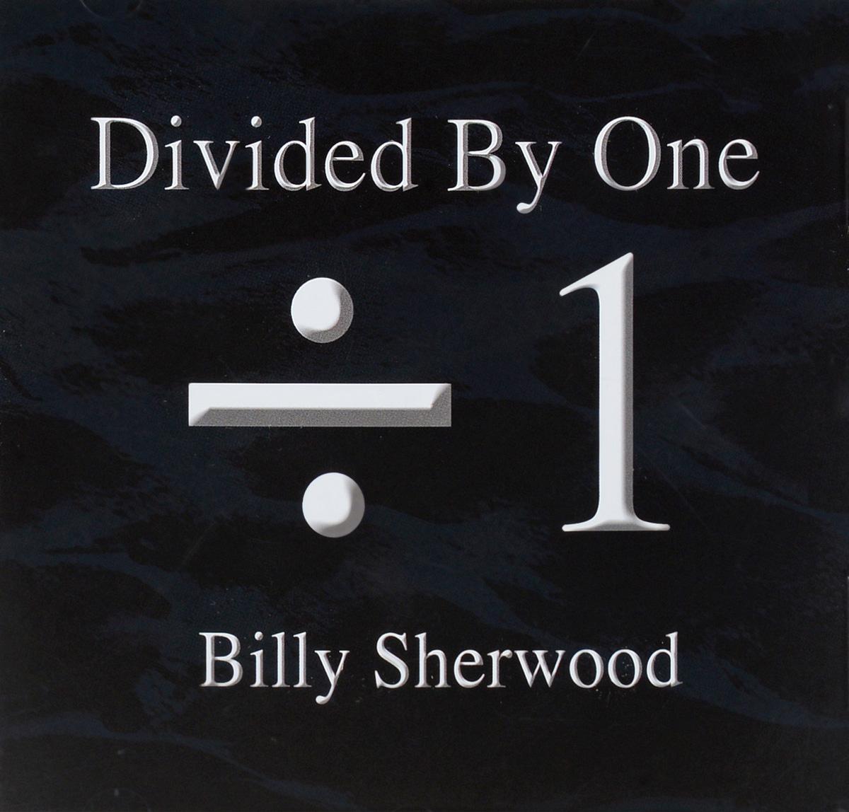 Билли Шервуд Billy Sherwood. Divided By One билли кобхэм billy cobham crosswinds