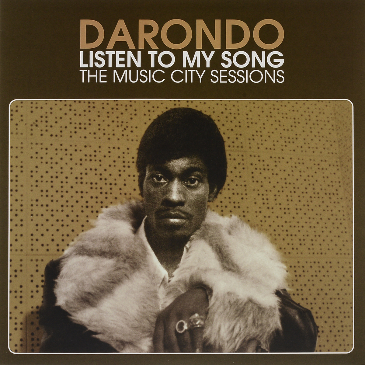 Darondo Darondo - Listen To My Song. The Music City Sessions (LP) tim murphey music and song