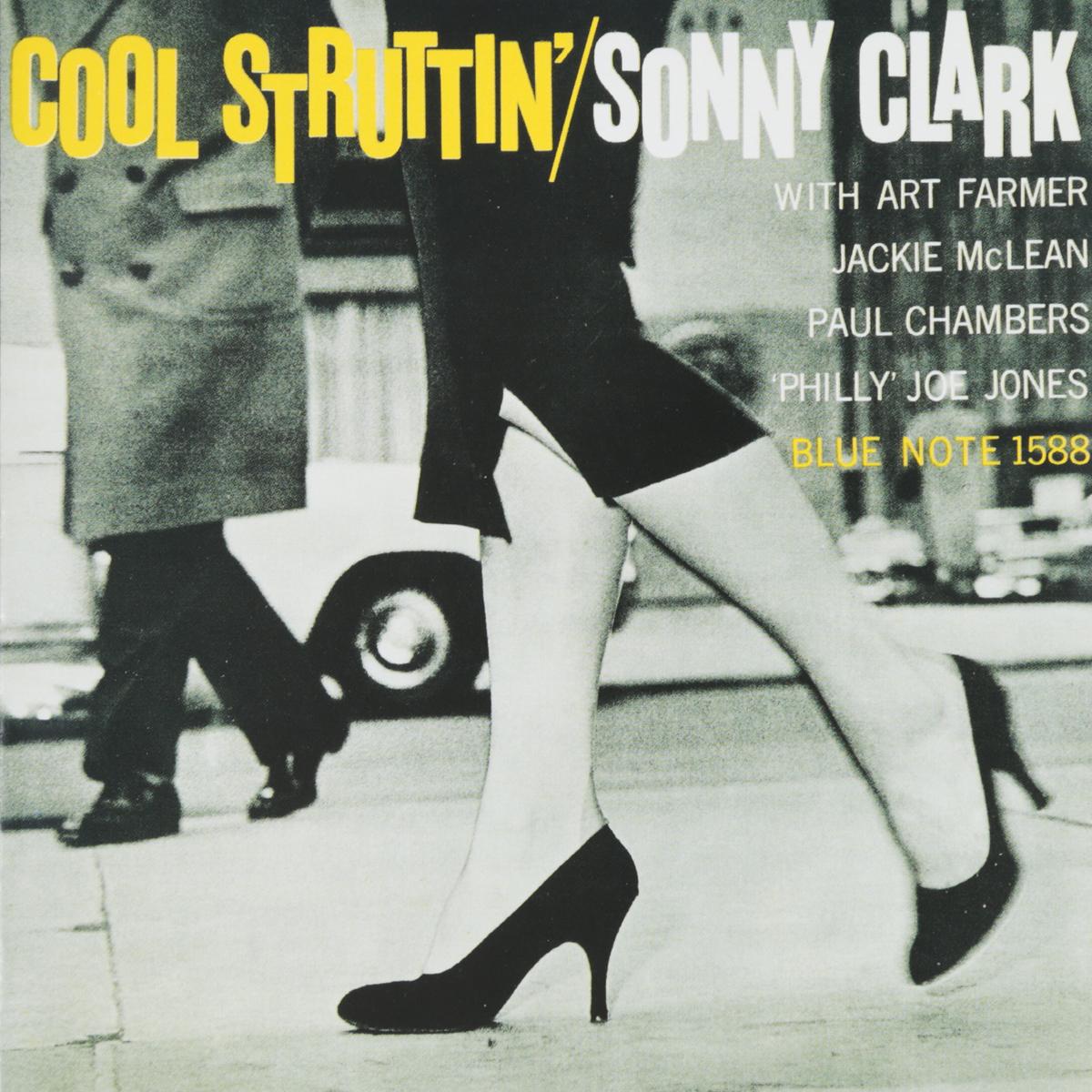 Сонни Кларк Sonny Clark. Cool Struttin' сонни кларк sonny clark leapin and lopin