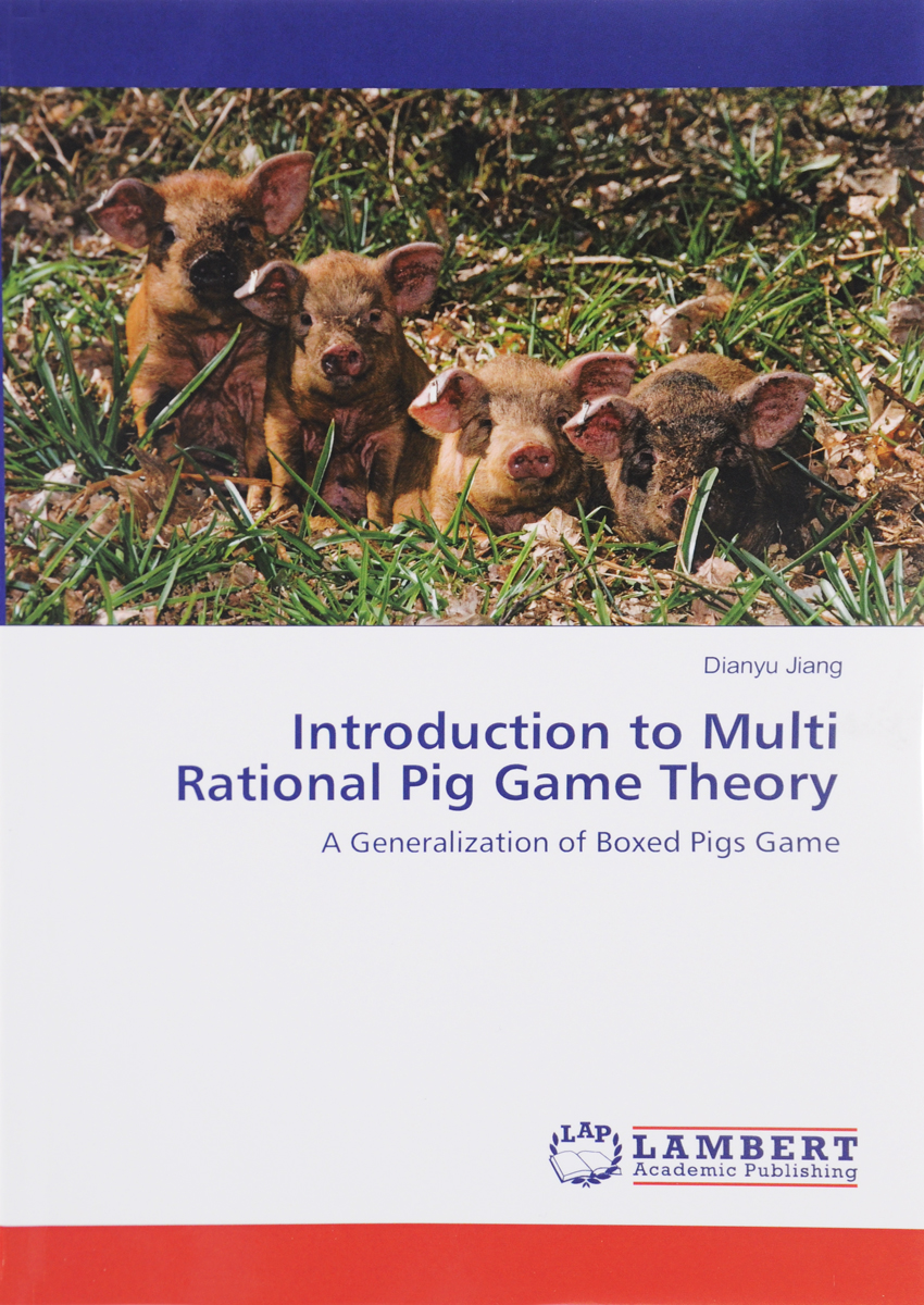 Introduction to Multi Rational Pig Game Theory: A Generalization of Boxed Pigs Game цена и фото
