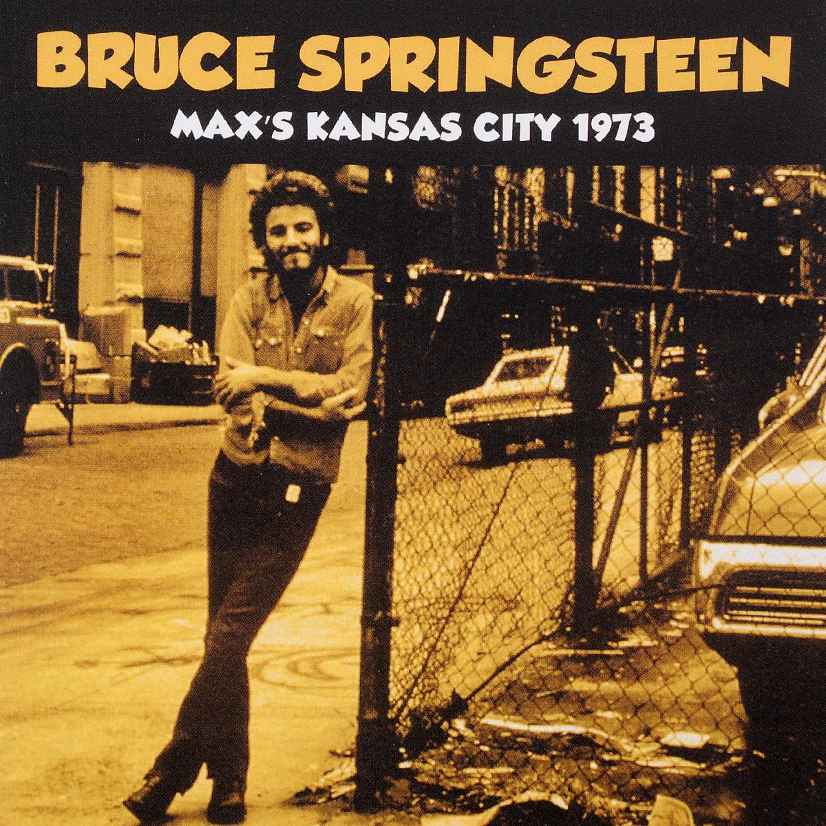 Брюс Спрингстин Bruce Springsteen. Max's Kansas City 1973 брюс спрингстин bruce springsteen born to run remastered
