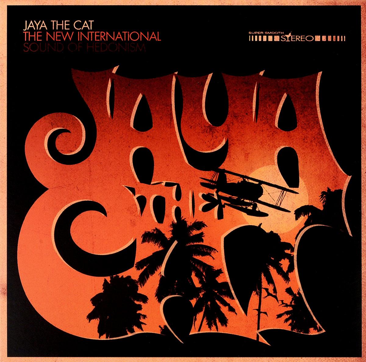Jaya The Cat Jaya The Cat. The New International Sound Of Hedonism jaya ahuja stress and motivation