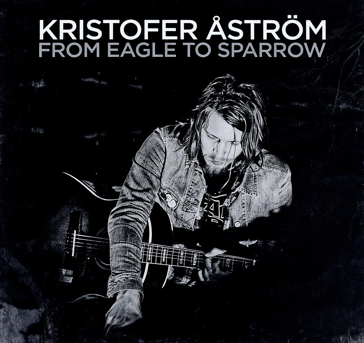 Кристофер Астром Kristofer Astrom. From Eagle To Sparrow