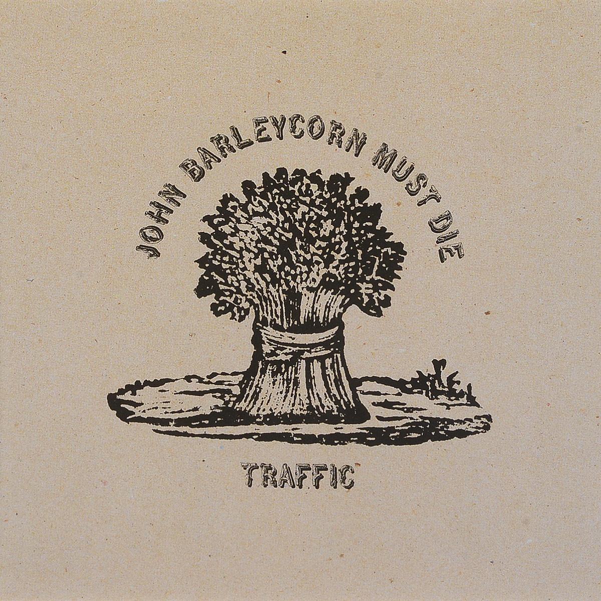 Traffic Traffic. John Barleycorn Must Die london j john barleycorn