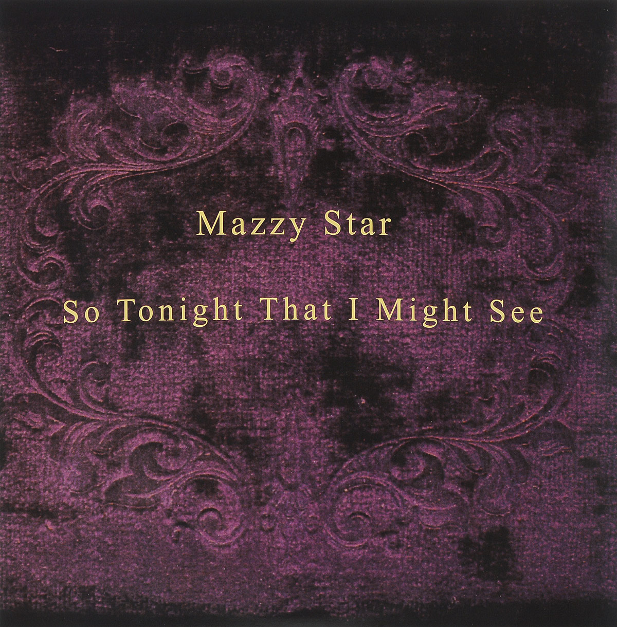 Mazzy Star Mazzy Star. So Tonight That I Might See (LP) if i die tonight