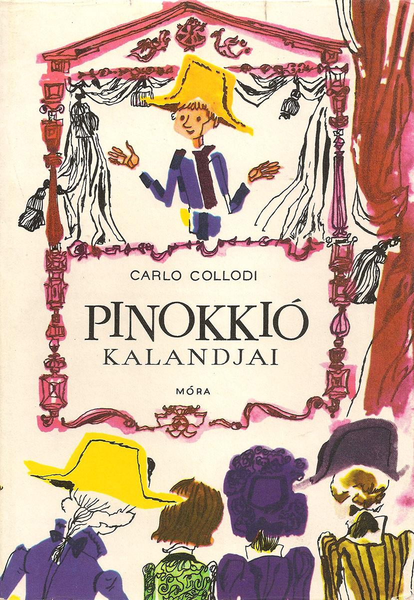 Carlo Collodi Pinocchio Kalandjai carlo collodi pinocchiova dobrodruzstvi