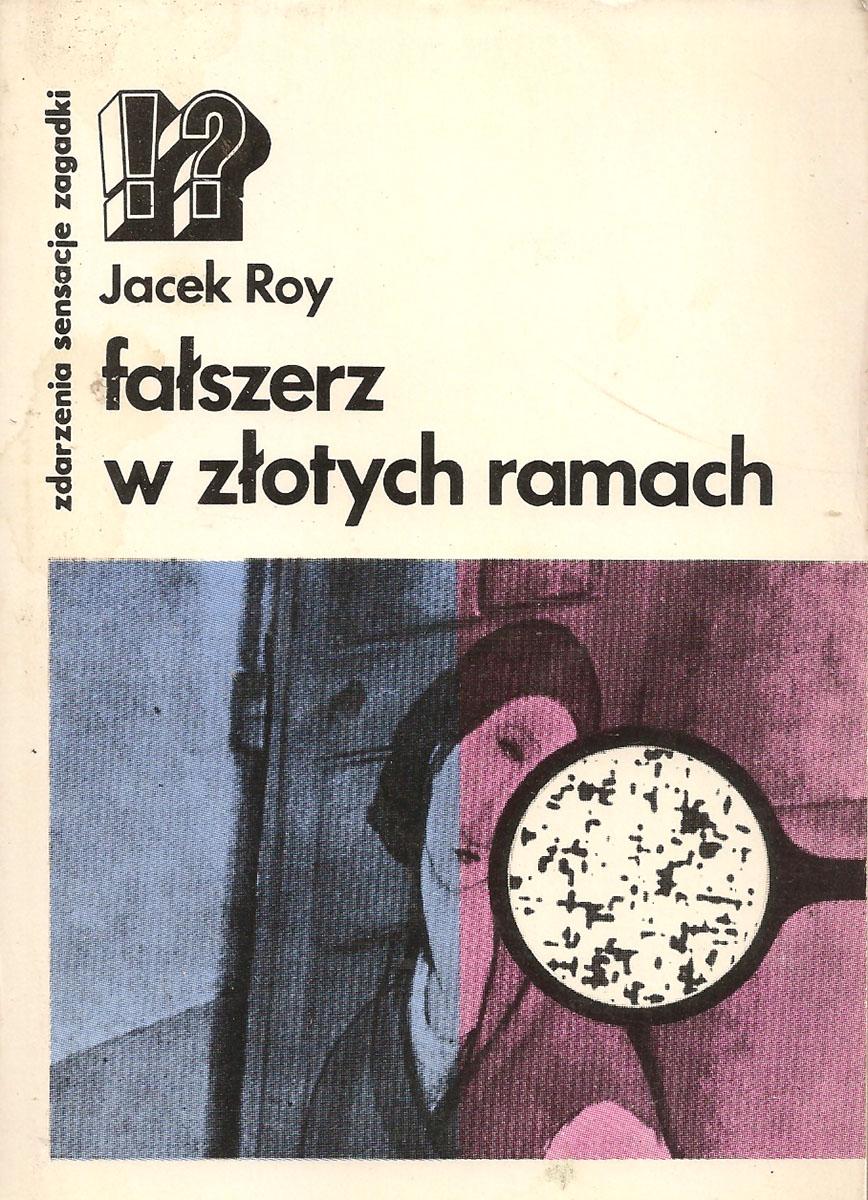 Jacek Roy Falszerz w zlotych ramach jacek jerzy trenkner odpływam