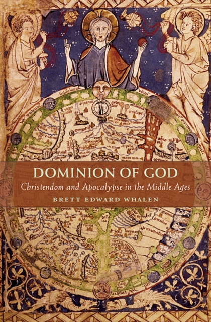 Dominion of God – Christendom and Apocalypse in the Middle Ages wood michael in search of the dark ages