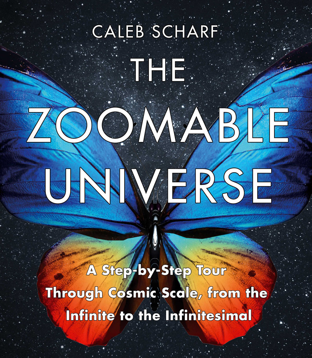 The Zoomable Universe: A Step-by-Step Tour Through Cosmic Scale, from the Infinite to the Infinitesimal the zoomable universe a step by step tour through cosmic scale from the infinite to the infinitesimal