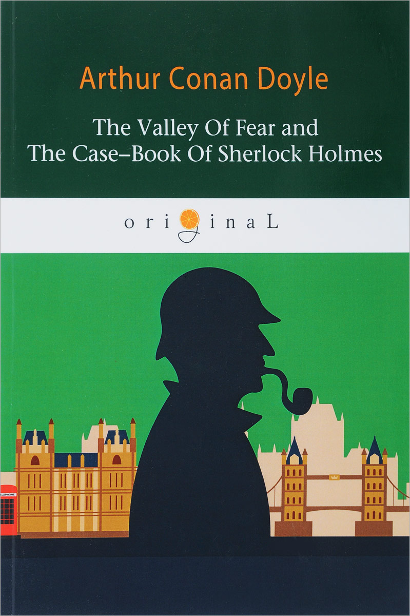 лучшая цена Arthur Conan Doyle The Valley Of Fear and The Case-Book Of Sherlock Holmes