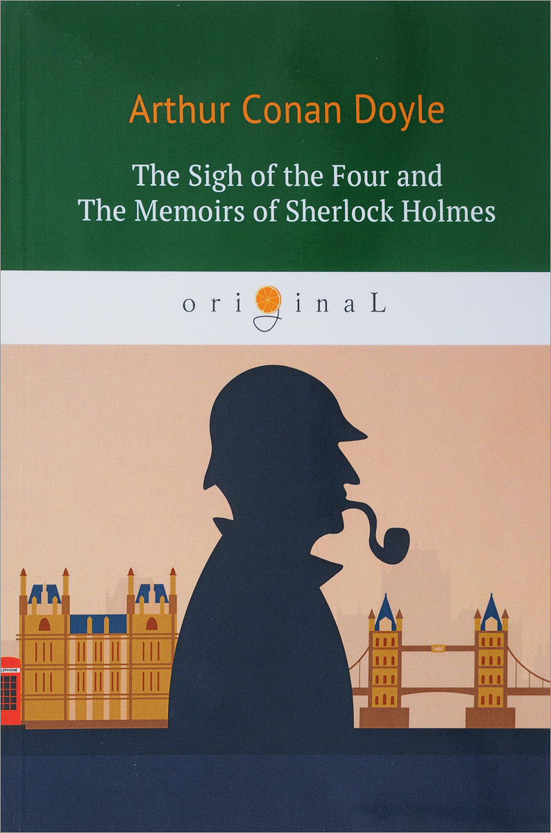 Arthur Conan Doyle The Sigh of the Four and The Memoirs of Sherlock Holmes doyle a the sigh of the four and the memoirs of sherlock holmes